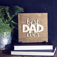 Father's Day Gift - Gifts for Dad - Office Decor Sign - Best Dad Ever - Gift for Dad - Gifts For Men - New Dad Gifts - Fathers Day Gift