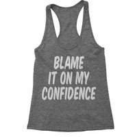 Blame It On My Confidence Racerback Tank Top for Women
