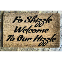 For Shizzle Welcome to our Hizzle - novelty indoor outdoor doormat