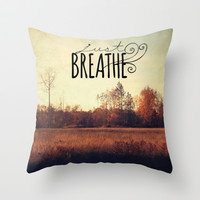 just breathe Throw Pillow by Sylvia Cook Photography   Society6
