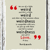 """We're All a Little Weird Quote Poster Print, Dr. Seuss Quote, Customized with names and colors wall print 8"""" x 10"""""""