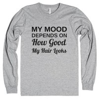My Mood Depends On How Good My Hair Looks-Heather Grey T-Shirt