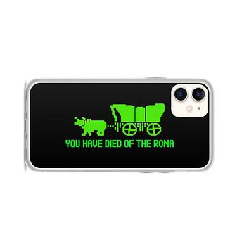 You Have Died of the Rona iPhone Case