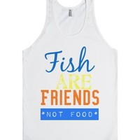 Fish are friends not food-Unisex White Tank