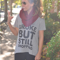 Broke But Still Shopping Gray Tee