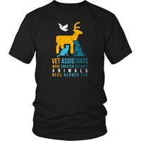 Veterinary T Shirt - Vet Assistants were created because Animals need heroes too