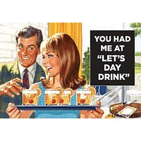 You Had Me At 'Let's Day Drink' Magnet