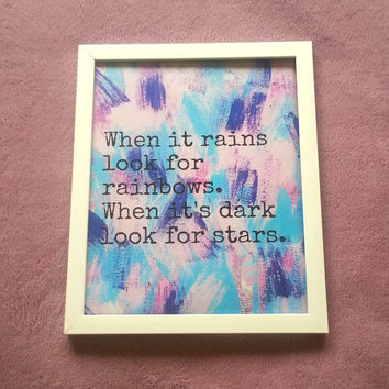 When it rains look for rainbows inspirational quote 8.5 x 11 inch art print for baby nursery, dorm room, or home decor