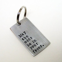 Hunger Games Inspired Good Luck May The Odds Be In Your Favor Handstamped Quote Aluminum Keychain Gift