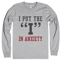 """I Put The """"i"""" In Anxiety Long Sleeve T-shirt Ide03180949-T-Shirt"""
