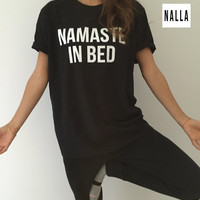 Namaste in bed Tshirt black Fashion funny slogan womens yoga