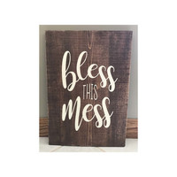 Bless this Mess Wood Sign