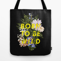 Born To Be Wild I Tote Bag by Galaxy Eyes