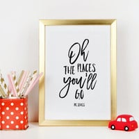 DR SEUSS,Oh The Places You'll Go,Inspirational Quote,Nursery Wall Art,Travel Print,Nursery Quote,Kids Room Decor,Typography Print,Wall Art