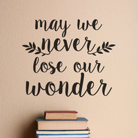 may we never lose our wonder - christian quotes - christian wall decals - wall decals - wall decal - stickers - home decor