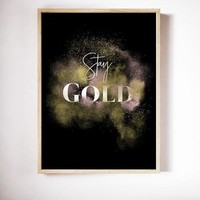 Stay Gold Poster Art Print Canvas Glitter Painting