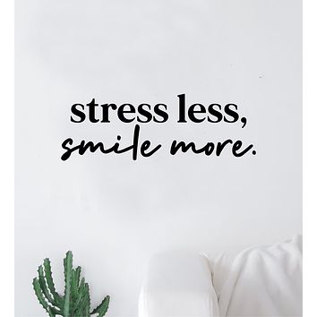 Stress Less Smile More Quote Wall Decal Sticker Vinyl Art Decor Bedroom Room Boy Girl Teen Inspirational Motivational Good Vibes Happy