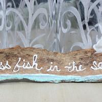 Beach Wedding / Shower Decoration , Two Less Fish in the Sea driftwood sign