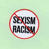 SWEET LORD O'MIGHTY! NO SEXISM NO RACISM PATCH
