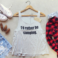 I'd Rather Be Camping Tank