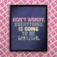 Typography Print, Dont Worry Everything is going to be Amazing Typographic Poster, Inspirational Quote, Blue Wall Art Print, Dorm Room Decor