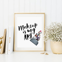 "PRINTABLE ART ""Makeup is my art"" printable makeup quote print wall art print makeup makeup brushes makeup art bedroom decor Fashion Quote"