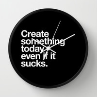 Create something today even if it sucks Wall Clock by WORDS BRAND™