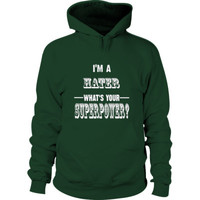 Im A Hater - Hoodie