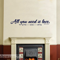 All You Need Is Love Vinyl Wall Art FREE Shipping by showcase66