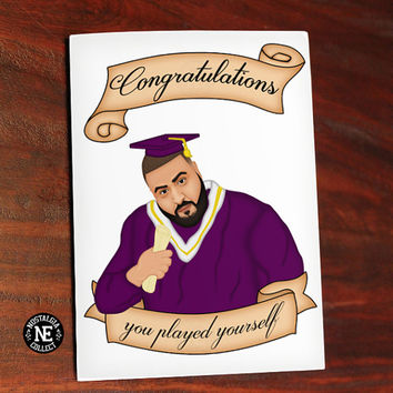 Congratulations You Played Yourself - DJ Khaled Quote Graduation Card - Good Job Congratulations Card 4.5 X 6.25 Inches