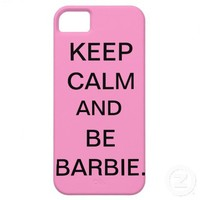 KEEP CALM AND BE BARBIE IPHONE CASE from Zazzle.com