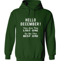 Hello December You Are The Last One Hoodie