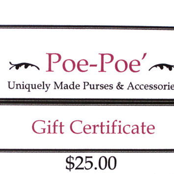 Gift Certificate for 25.00 Dollars USD Redeemable on any Poe-Poe' Merchandise