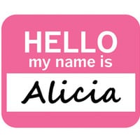 Alicia Hello My Name Is Mouse Pad