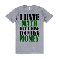 I HATE MATH BUT I LIKE MONEY