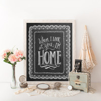 When I Look At You, I'm Home - Print