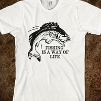 FISHING IS A WAY OF LIFE