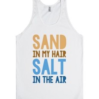 Sand In My Hair Salt In The Air-Unisex White Tank