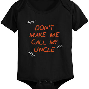 Don't Make Me Call My Uncle Funny Infant Onesuits Gifts for Nieces and Nephews