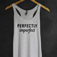 Perfectly Imperfect Tank Top in Heather White- Yoga Athletic T-shirt- Inspirational Motivational Quotes Shirt-Funny Tumblr Tops-Cup of tee