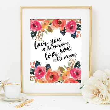 LOVE YOU IN THE MORNING & EVENING ART PRINT with White Background