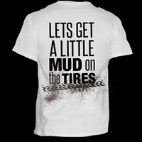 Mud on the Tires | Simply Country T-Shirts