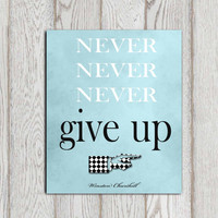 Inspirational quote print Winston Churchill quote Printable Motivational quote Light blue wall art Never never never give up Dorm DOWNLOAD