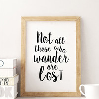 PRINTABLE Art,TOLKIEN Quote,Not All Who Wander Are Lost,Travel Poster,Travel Gift,Dorm Room Decor,Nursery Decor,Typography Print,Quote Print