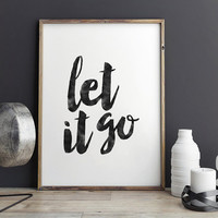 LET IT GO,Inspirational Quote,Motivational Poster,Meditation,Zen,Yoga,Relax Sign,Typography Print,Quote Prints,Home Decor,Workout Poster