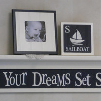 "Let Your Dreams Set Sail - Navy Blue Sign Wall Decor, 30"" Linen (off white) Shelf"