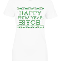 Happy New Year Bitch Tops and Tees