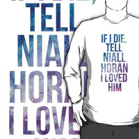 If I Die, Tell Niall Horan I Loved Him