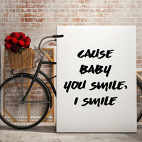 """Justin Bieber quote song lyric art """"Cause baby you smile i smile"""" lyrics dorm decor song quotes Celebrity Quotes Justin Bieber"""