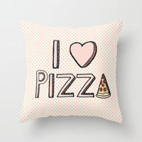 I Love Pizza Throw Pillow by Tangerine-Tane